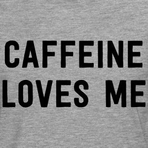 Caffeine Loves Me T-Shirts - Men's Premium Longsleeve Shirt