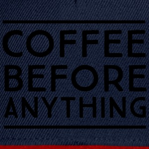 Coffee Before Anything T-Shirts - Snapback Cap