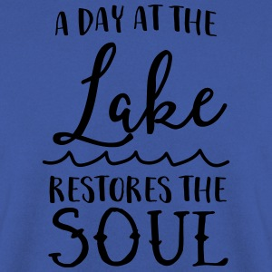 A day at the lake restores the soul T-Shirts - Men's Sweatshirt