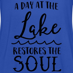 A day at the lake restores the soul T-Shirts - Women's Tank Top by Bella