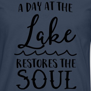 A day at the lake restores the soul T-Shirts - Men's Premium Longsleeve Shirt