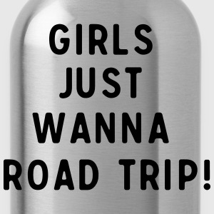 Girls just wanna road trip! T-Shirts - Water Bottle