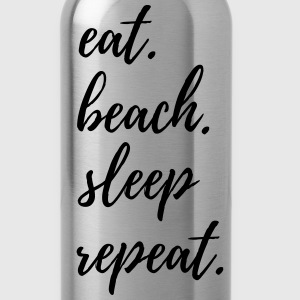 Eat Beach Sleep Repeat T-Shirts - Water Bottle