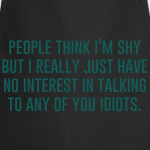 Geek | People think I'm shy T-shirts - Keukenschort