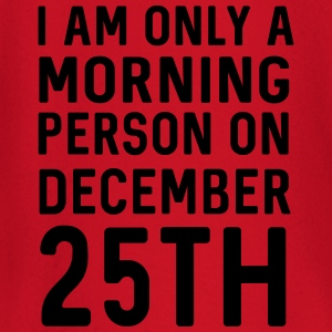 Only a morning person on December 25th T-Shirts - Baby Long Sleeve T-Shirt
