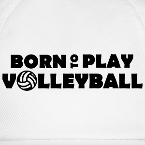 Born to play Volleyball Tröjor - Gorra béisbol