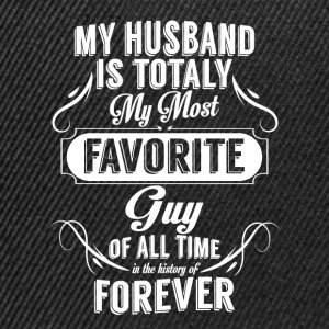 My Husband Is Totally My Most Favorite Guy T-Shirts - Snapback Cap
