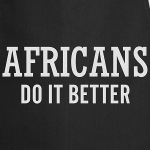 Africans do it better Tröjor - Förkläde