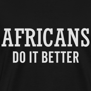 Africans do it better Sweaters - Mannen Premium T-shirt