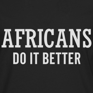 Africans do it better Gensere - Premium langermet T-skjorte for menn