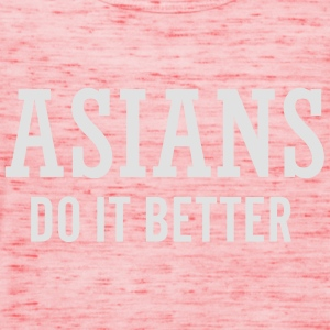 Asians do it better Pullover & Hoodies - Frauen Tank Top von Bella