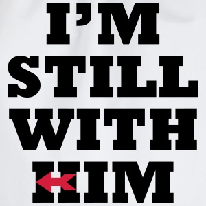 I'm Still with Him Hoodies & Sweatshirts - Drawstring Bag
