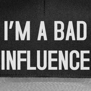 I'm a bad influence T-Shirts - Snapback Cap