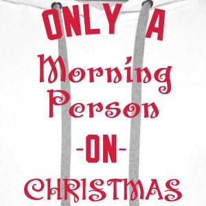 Only A morning person on Christmas T-shirts - Premiumluvtröja herr