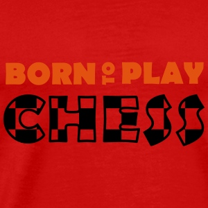 Born to play Chess Långärmade T-shirts - Camiseta premium hombre