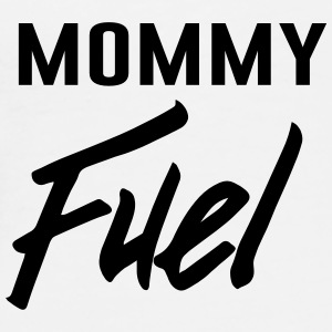 Mommy Fuel Mugs & Drinkware - Men's Premium T-Shirt