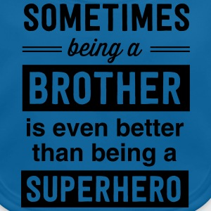Being a brother is even better than a superhero Shirts - Baby Organic Bib