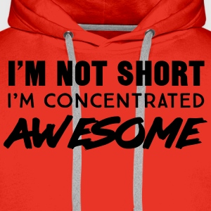 I'm not short I'm concentrated awesome T-Shirts - Men's Premium Hoodie