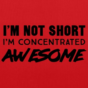 I'm not short I'm concentrated awesome T-Shirts - Tote Bag