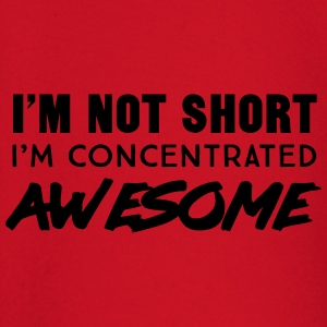 I'm not short I'm concentrated awesome T-Shirts - Baby Long Sleeve T-Shirt