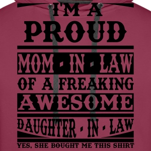 Proud Mom In Law Of A Freaking Awesome Daughter In T-Shirts - Men's Premium Hoodie