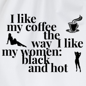 I like my coffee and women black and hot -graphics - Gymtas