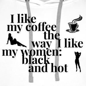 I like my coffee and women black and hot -graphics - Mannen Premium hoodie