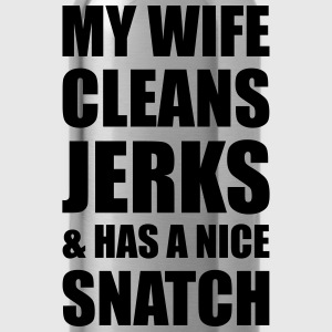 MY WIFE CLEANS JERKS & HAS A NICE SNATCH T-Shirts - Trinkflasche