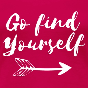 Go Find Yourself Tops - Frauen Premium T-Shirt