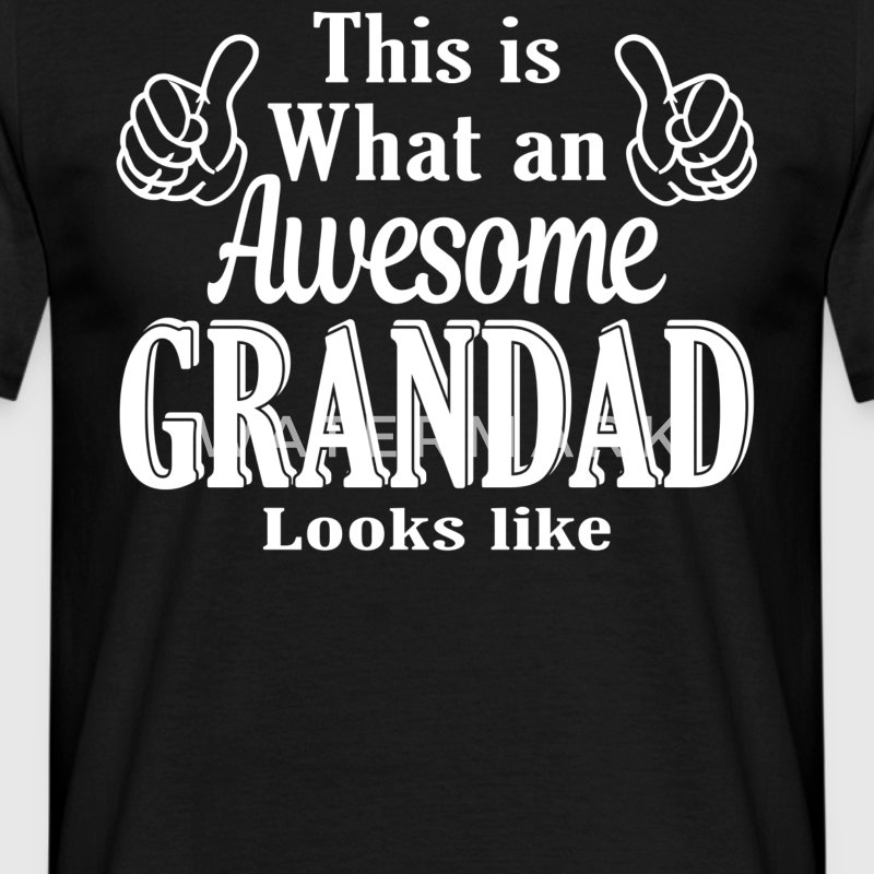 This is what an awesome Grandad looks like  - Men's T-Shirt