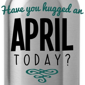 have you hugged an april name today - Water Bottle