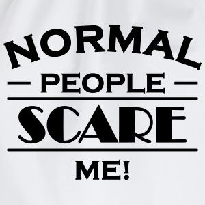 Normal people scare me! T-shirts - Sportstaske