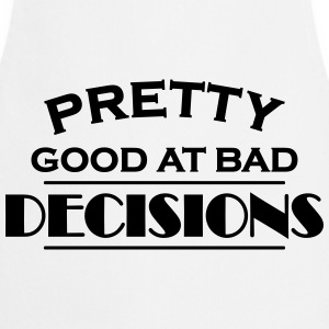 Pretty good at bad decisions T-skjorter - Kokkeforkle