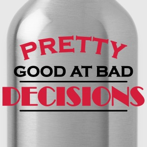 Pretty good at bad decisions Tee shirts - Gourde