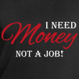 I need money! Not a job! Tee shirts - Sweat-shirt Homme Stanley & Stella