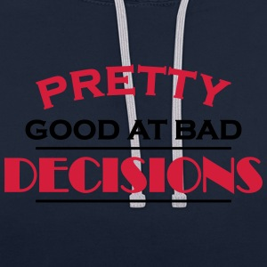 Pretty good at bad decisions Sports wear - Contrast Colour Hoodie