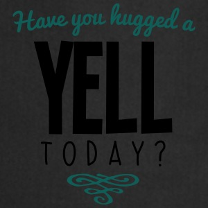 have you hugged a yell name today - Cooking Apron