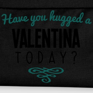 have you hugged a valentina name today - Kids' Backpack