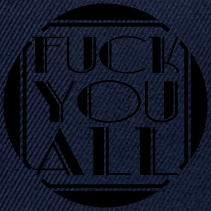 All all fuck you off text logo design cool insult  T-Shirts - Snapback Cap