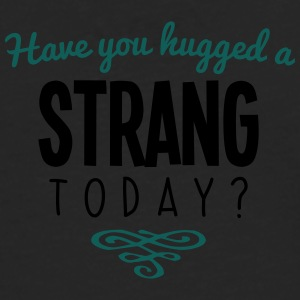 have you hugged a strang name today - Men's Premium Longsleeve Shirt