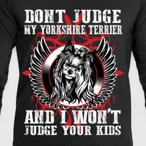 Dont Judge My Yorkshire Terrier T-Shirts - Men's Sweatshirt by Stanley & Stella