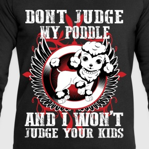Dont Judge My Pooddle T-Shirts - Men's Sweatshirt by Stanley & Stella