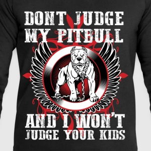 Dont Judge My Pitbull T-Shirts - Men's Sweatshirt by Stanley & Stella
