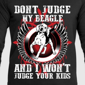Dont Judge My Beagle T-Shirts - Men's Sweatshirt by Stanley & Stella
