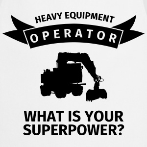 Heavy Equipment Operator - What is Your Superpower T-Shirts - Cooking Apron