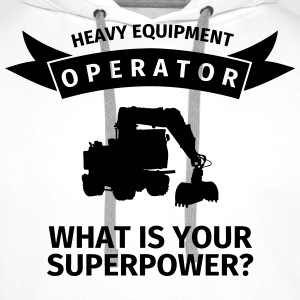 Heavy Equipment Operator - What is Your Superpower T-Shirts - Men's Premium Hoodie