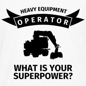 Heavy Equipment Operator - What is Your Superpower T-Shirts - Men's Premium Longsleeve Shirt