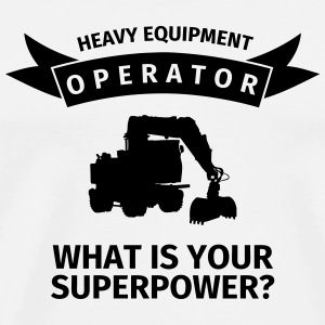 Heavy Equipment Operator - What is Your Superpower Mugs & Drinkware - Men's Premium T-Shirt