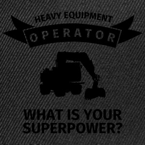 Heavy Equipment Operator - What is Your Superpower Gensere - Snapback-caps