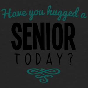 have you hugged a senior name today - Men's Premium Longsleeve Shirt